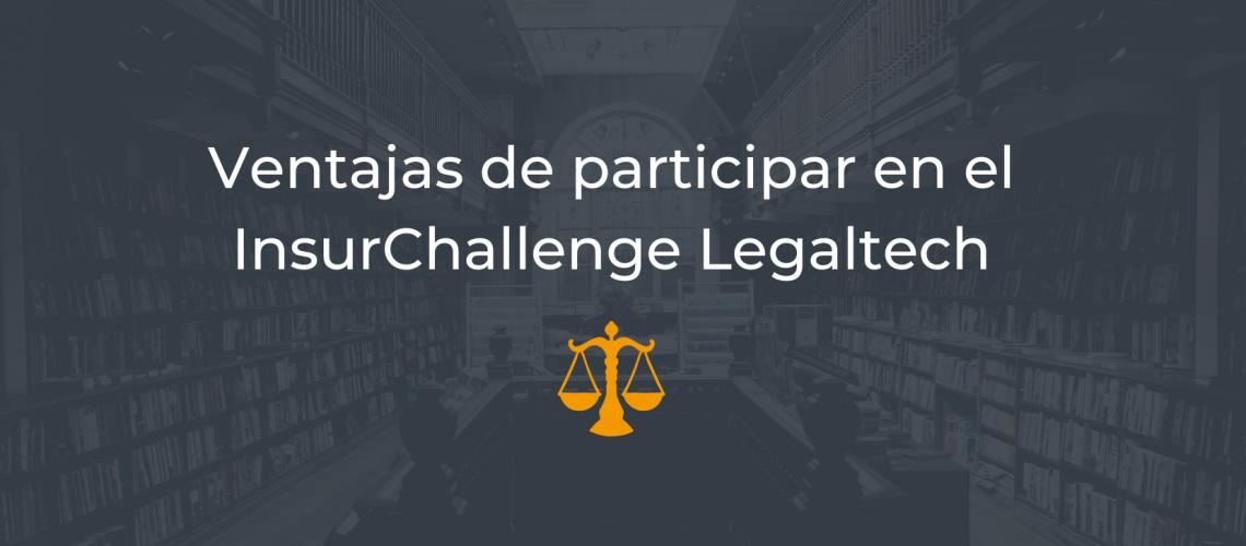 Ventajas de participar en el InsurChallenge Legaltech